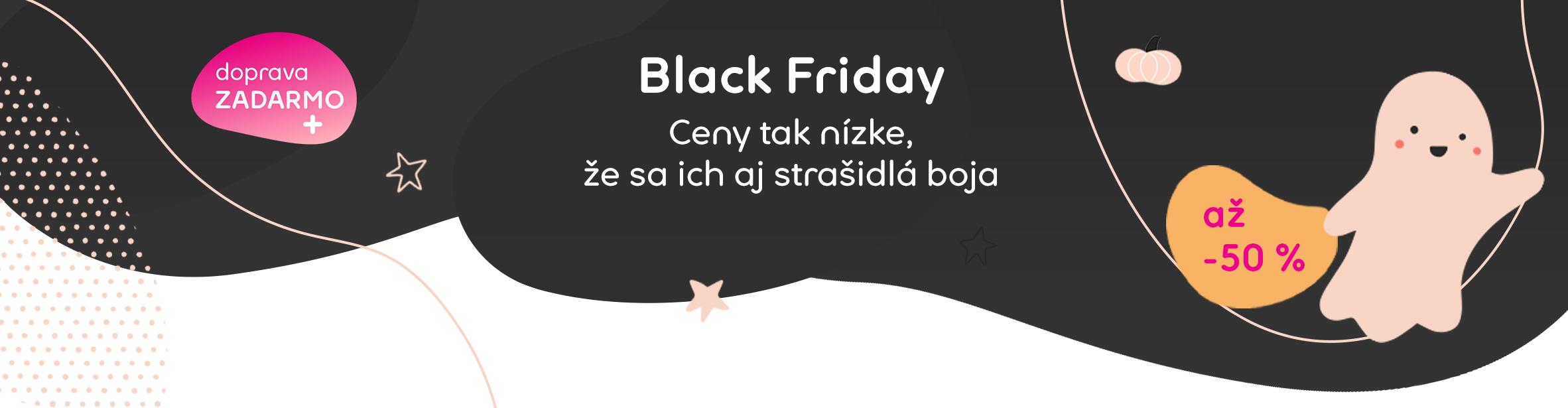 Black Friday Strašidelne nízke ceny